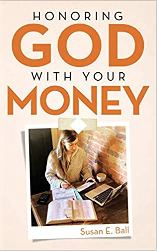 Cover of Honoring God with Your Money, by Susan E Ball